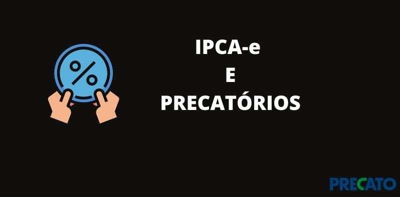 IPCA e precatórios: entenda essa relação na correção monetária