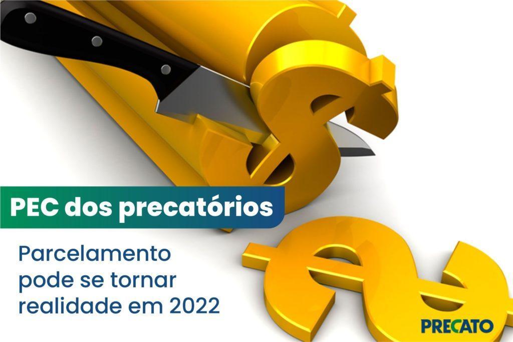 PEC dos precatórios: parcelamento pode se tornar realidade em 2022