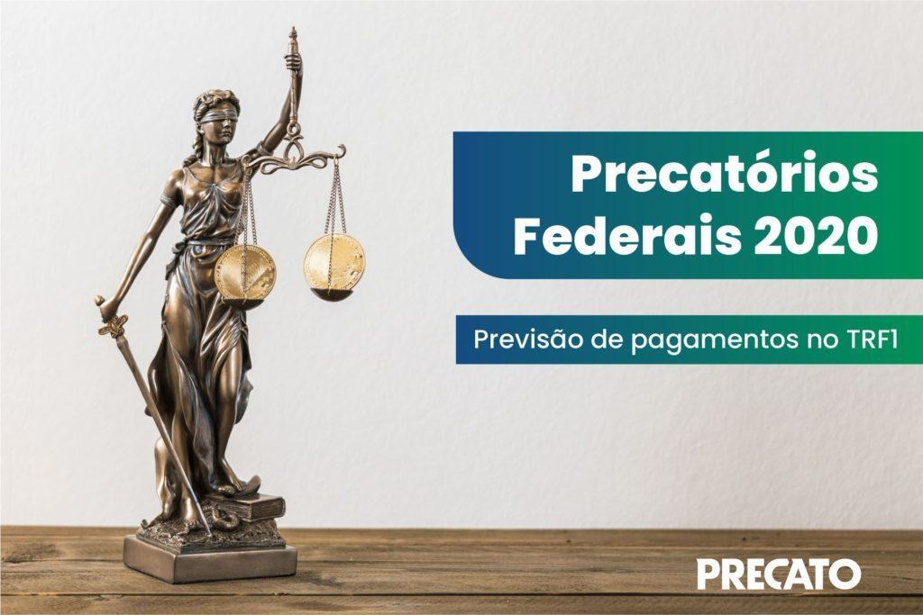 Precatórios Federais 2020: previsão de pagamento no TRF1 pode variar