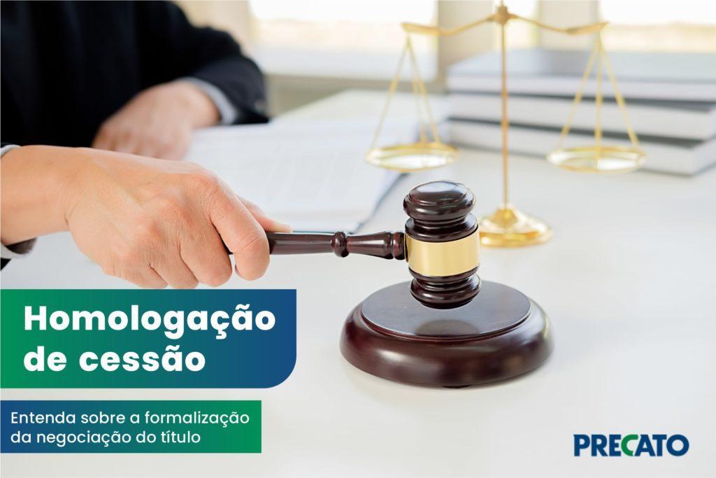 Homologação de cessão garante segurança na venda de precatórios