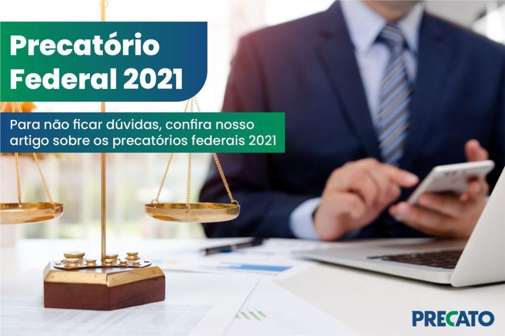 Precatório federal 2021: veja lista e previsão de pagamentos